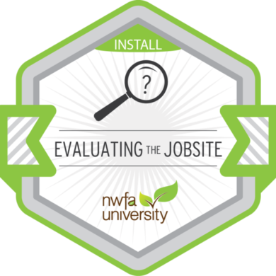 NWFA Univeristy – Evaluating the Jobsite