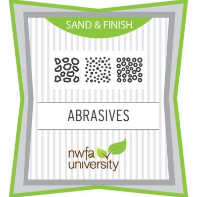 NWFA University - Sand & Finish - Abrasives