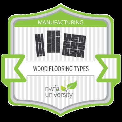 NWFA University - Manufacturing Wood Flooring Types Certificate